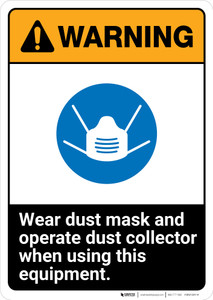 Warning: Wear Dust Mask When Using Equipment ANSI - Portrait Wall Sign