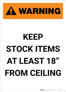 """Warning: Keep Stock Items At Least 18"""" From Ceiling - Portrait Wall Sign"""