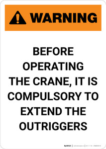 Warning: Before Operating Crane, It Is Compulsory to Extend Outriggers - Portrait Wall Sign