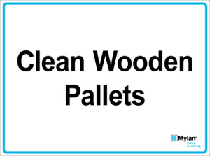 """Wall Sign: (Mylan Logo) Clean Wooden Pallets 15""""x20"""" (Mounted on 3mm PVC)"""