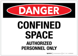Danger: Confined Space Authorized Personnel Only - Label