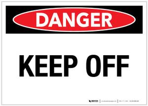 Danger: Keep Off Landscape - Label