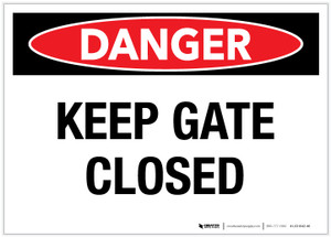 Danger: Keep Gate Closed - Label