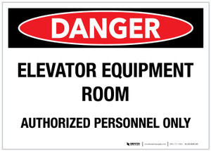 Danger: Elevator Equipment Room/Authorized Personnel Only - Label