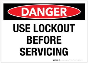 Danger: Use Lockout Before Servicing - Label