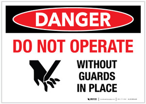 Danger: Do Not Operate Without Guards in Place with Graphic - Label