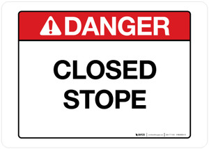 Danger - Closed Stope - Wall Sign
