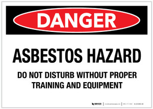 Danger: Asbestos Hazard/Do Not Disturb - Label