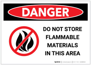 Danger: Do Not Store Flammable Materials in This Area with Graphic - Label