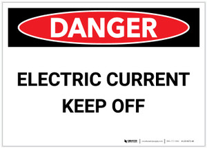 Danger: Electric Current/Keep Off - Label