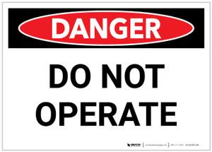 Danger: Do Not Operate - Label