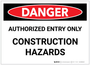 Danger: Authorized Entry Only - Construction Hazards (OSHA Header) - Label