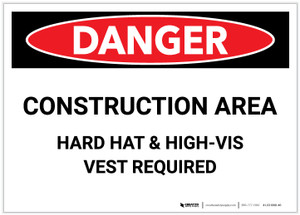 Danger: Construction Area - Hard Hat and High-Vis Vest Required - Label