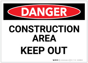 Danger: Construcition Area - Keep Out - Label