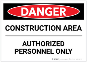 Danger: Construction Area/Authorized Personnel Only - Label