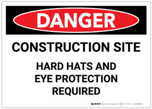 Danger: Construction Site - Hard Hats and Eye Protection Required - Label