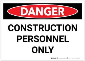 Danger: Construction Personnel Only - Label