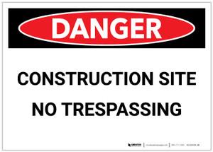 Danger: Construction Site - No Trespassing - Label