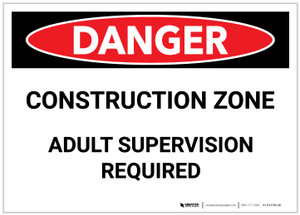 Danger: Construction Zone/Adult Supervision Required - Label