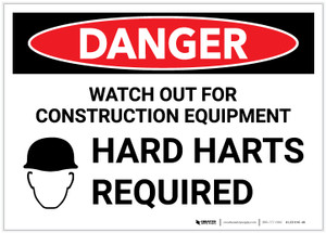Danger: Watch Out for Construction Equipment/Hard Hats Required with Graphic - Label