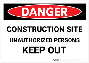 Danger: Construction Site/Unauthorized Persons - Keep Out - Label