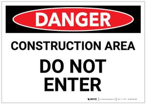 Danger: Constuction Area - Do Not Enter - Label
