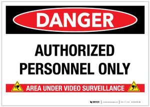Danger: Authorized Personnel Only/Area Under Video Surveillance - Label