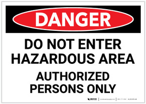 Danger: Do Not Ener Hazardous Area - Authorized Persons Only - Label