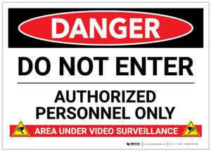 Danger: Do Not Enter - Authorized Personnel Only (Area Under Video Surveillance) - Label