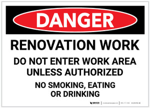Danger: Renovation Work - Do Not Enter Work Area Unless Authorized - Label