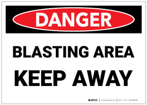 Danger: Blasting Area Keep Away - Label