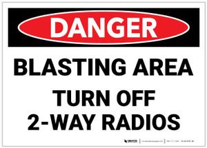 Danger: Blasting Area Turn Off Radios - Label