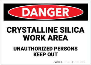 Danger: Crystalline Silica Work Area/Unauthorized Persons Keep Out - Label