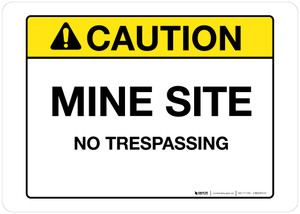 Caution - Mine Site - Wall Sign