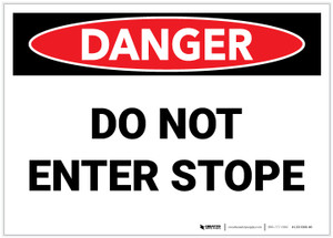 Danger: Do Not Enter Stope - Label