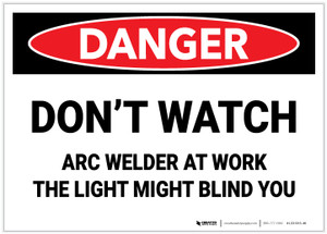 Danger: Do Not Watch Arc Welder - Label