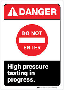Danger: Do Not Enter - High Pressure Testing in Progress ANSI - Label