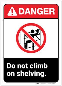 Danger: Do Not Climb on Shelfing ANSI - Label