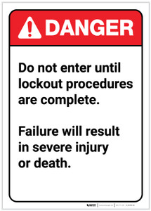 Danger: Do Not Enter Until Lockout Complete - Label