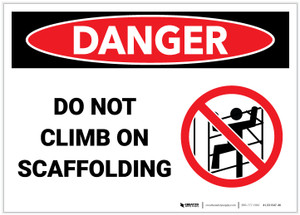 Danger: Do Not Climb On Scaffolding - Label