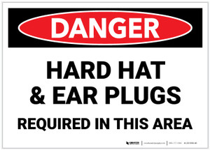 Danger: Hard Hat and Ear Plugs Required in This Area - Label