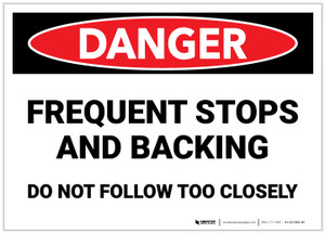 Danger: Frequent Stops and Backing/Do Not Follow Too Closely - Label