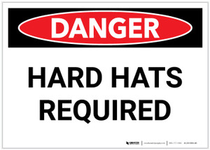 Danger: Hard Hats Required - Label