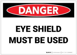 Danger: Eye Shield Must be Used - Label