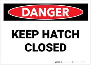 Danger: Keep Hatch Closed - Label