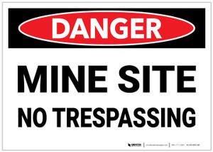 Danger: Mine Site No Trespassing - Label