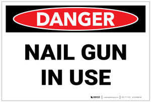 Danger: Nail Gun in Use - Label