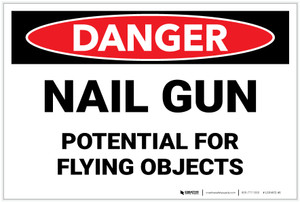 Danger: Nail Gun - Potential for Flying Objects - Label