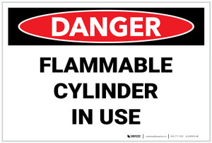 Danger: Flammable Cylinder in Use - Label