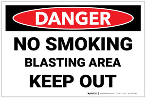 Danger: No Smoking - Blasting Area - Keep Out - Labels